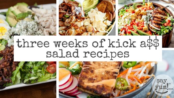 three weeks of kick a$$ salad recipes